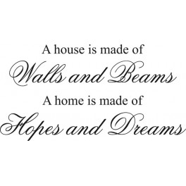 A House Is Made Of...